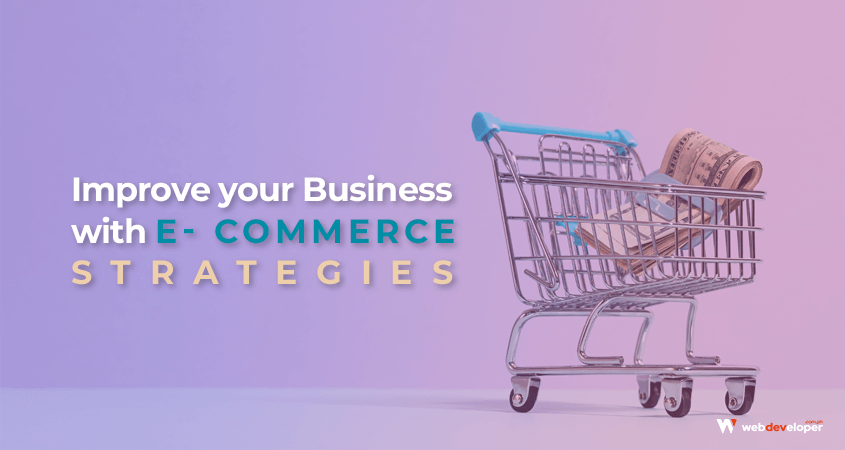 Improve your business with e-commerce strategies